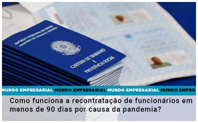 Como-funciona-a-recontratacao-de-funcionarios-em-menos-de-90-dias-por-causa-da-pandemia