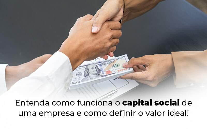 Entenda Como Funciona O Capital Social De Uma Empresa E Como Definir O Valor Ideal Blog 1 - Contabilidade em São Bernardo do Campo – SP | Barros Consultores