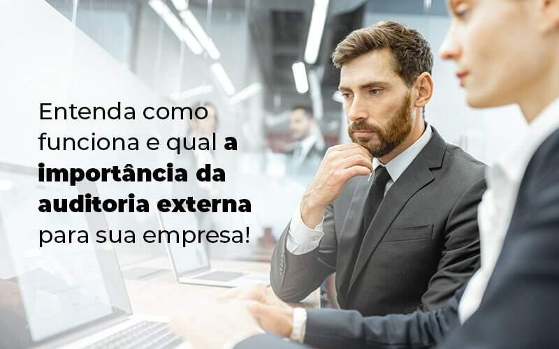Entenda Como Funciona E Qual A Importancia Da Auditoria Externa Para Sua Empresa Blog 1 - Contabilidade Em São Bernardo Do Campo – SP | Barros Consultores